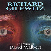 The Music of David Walbert by Richard Gilewitz
