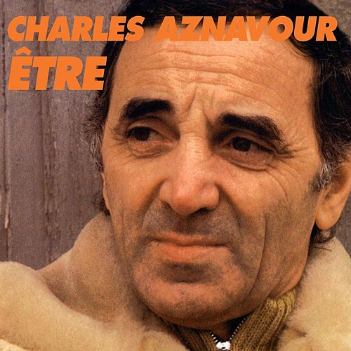 Etre by Charles Aznavour