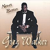 Never Better by Greg Walker