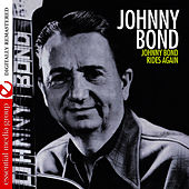 Johnny Bond Rides Again (Remastered) by Johnny Bond