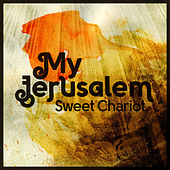 Sweet Chariot - EP by My Jerusalem