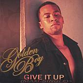 Give It Up by Goldenboy