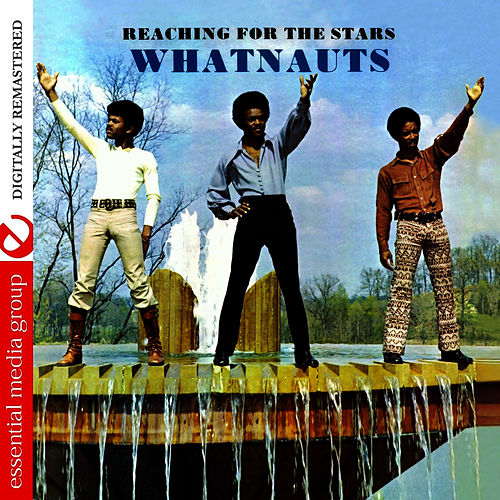 Reaching For The Stars (Remastered) by The Whatnauts