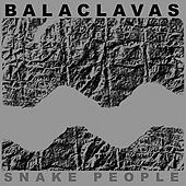 Snake People by Balaclavas
