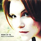 How It Is by Holly Figueroa