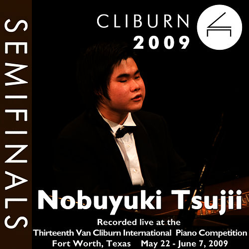 2009 Van Cliburn International Piano Competition: Semifinal Round - Nobuyuki Tsujii by Nobuyuki Tsujii