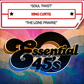 Soul Twist / The Lone Prairie (Digital 45) by King Curtis