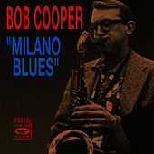 Milano Blues by Bob Cooper