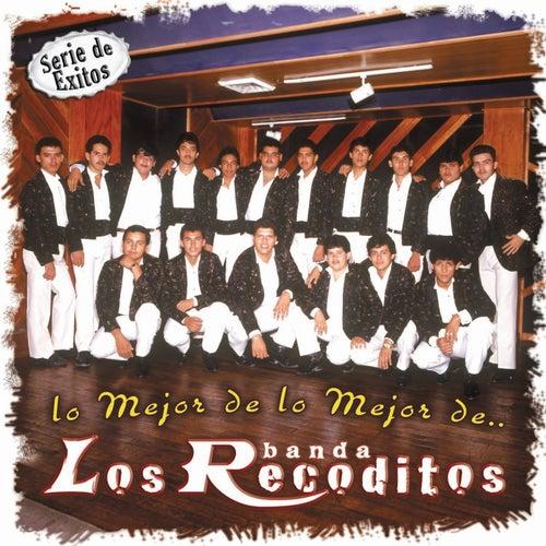 Lo Mejor de lo Mejor de by Banda Los Recoditos