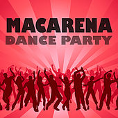 Macarena Dance Party by Various Artists