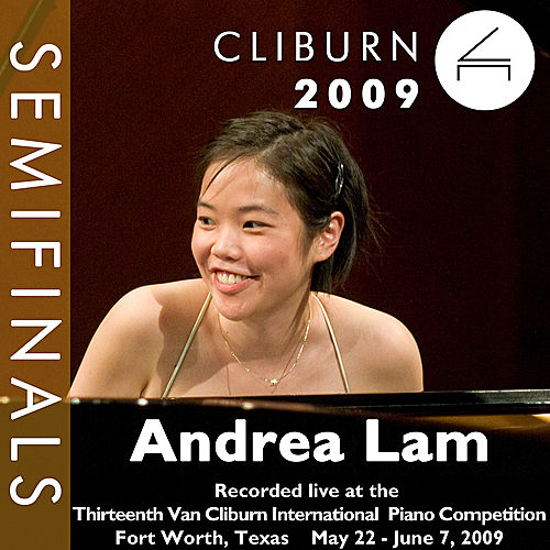 2009 Van Cliburn International Piano Competition: Semifinal Round - Andrea Lam by Andrea Lam