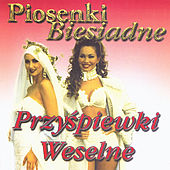 Piosenki Biesiadne - Przyspiewki Weselne / Party songs from Poland - Weedingg chants by Biesiada