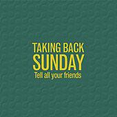 Tell All Your Friends (Re-Issue) by Taking Back Sunday
