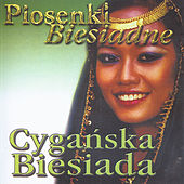 Piosenki Biesiadne - Cyganska Biesiada / Party songs from Poland - Gypsy Feast by Biesiada