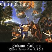 Kuhnau: Biblical Sonatas Nos. 1, 3 and 5 by Colin Tilney