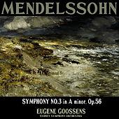 Mendelssohn: Symphony No. 3 in A Minor, Op. 56,