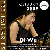 2009 Van Cliburn International Piano Competition: Preliminary Round - Di Wu by Di Wu