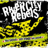 No Good, No Time, No Pride by River City Rebels