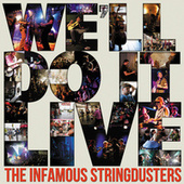 We'll Do It Live von The Infamous Stringdusters