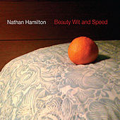 Beauty, Wit & Speed by Nathan Hamilton