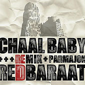 Chaal Baby (Parmajon Remix) by Red Baraat