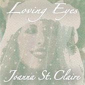 Loving Eyes - Single by Joanna St. Claire