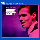 108 Pounds Of Heartache by Bobby Scott
