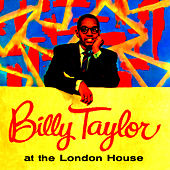 At The London House by Billy Taylor