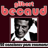 Gilbert Becaud 20 Canciones Para Enamorar by Gilbert Becaud