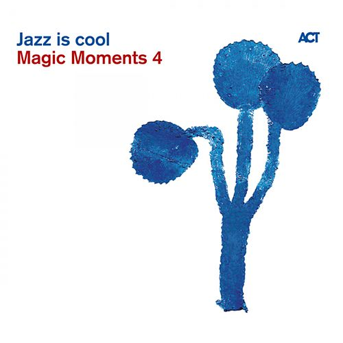 Magic Moments 4-Jazz Is Cool by Various Artists