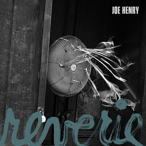 Reverie by Joe Henry