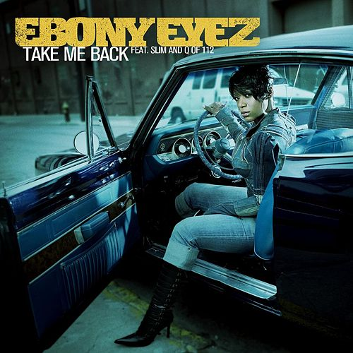 Take Me Back by Ebony Eyez