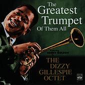 The Greatest Trumpet of Them All by Dizzy Gillespie