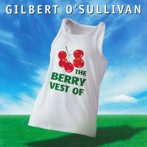 The Berry Vest Of Gilbert O'Sullivan by Gilbert O'Sullivan