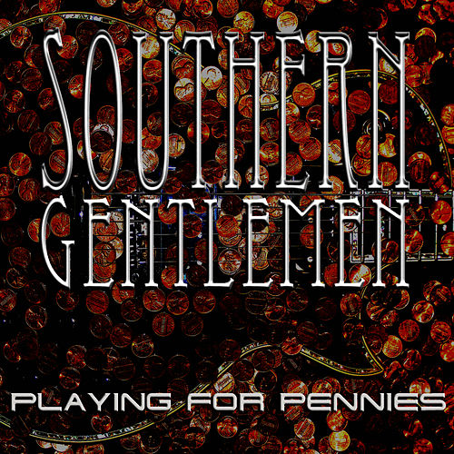 Playing For Pennies by Southern Gentlemen