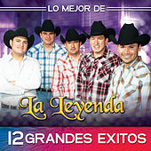 Lo Mejor De - 12 Grandes Exitos by La Leyenda