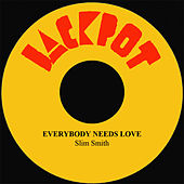 Everybody Needs Love by Slim Smith
