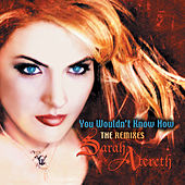 You Wouldn't Know How (The Remixes I) by Sarah Atereth