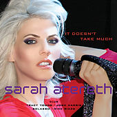 It Doesn't Take Much (The Club Remixes) by Sarah Atereth