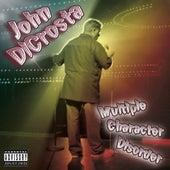 Multi Character Disorder by John DiCrosta
