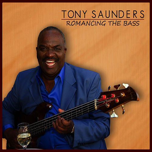 Romancing the Bass by Tony Saunders