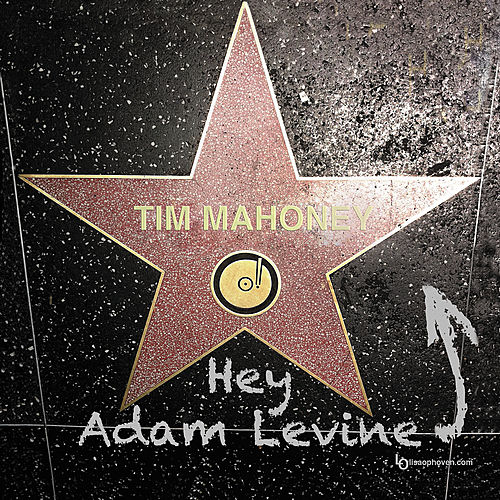 Hey Adam Levine - Single by Tim Mahoney