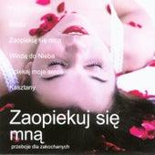 Zaopiekuj sie mna - Przeboje dla zakochanych  / Take care of me - Best Polish Pop Songs for Lovers by Biesiada