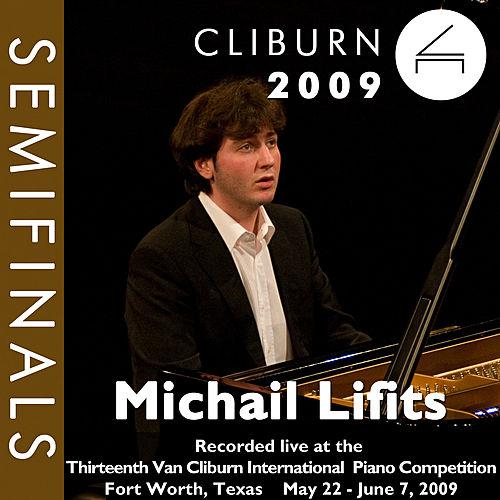 2009 Van Cliburn International Piano Competition: Semifinal Round - Michail Lifits by Michail Lifits