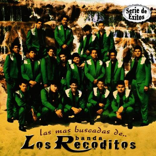 Las Mas Buscadas de: Bandas los Recoditos - Serie de Exitos by Banda Los Recoditos