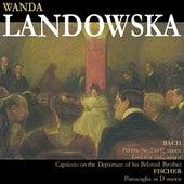 Bach: Partita No. 2 in C Minor, etc. - Fischer: Passacaglia in D Minor by Wanda Landowska