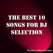 The Best 10 Songs For DJ Selection 7 by Various Artists