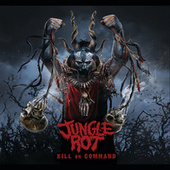 Kill On Command by Jungle Rot