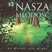 Nasza Mlodosc vol. 3 - Bo milosc jest w nas by Various Artists