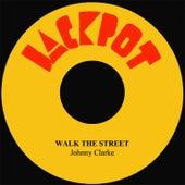 Walk The Street by Johnny Clarke